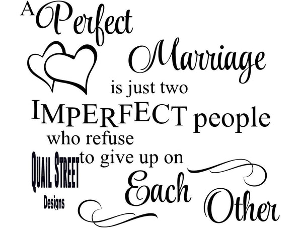 Perfect Marriage Is Just 2 Imperfect People  - Vinyl Decal Free Shipping #273
