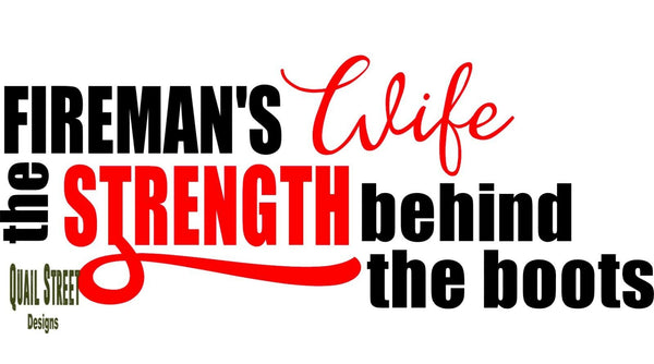 Fireman's Wife Strength Behind The Boots - Vinyl Decal Free Shipping #326