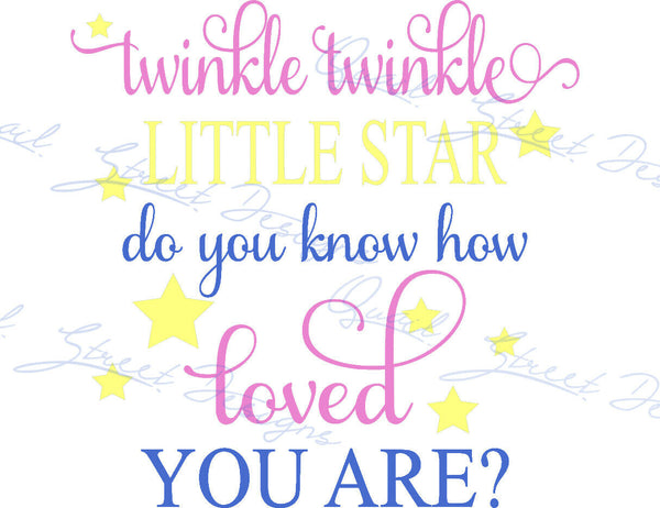 Twinkle Twinkle Little Star Do You Know How Loved You Are - Vinyl Decal 470