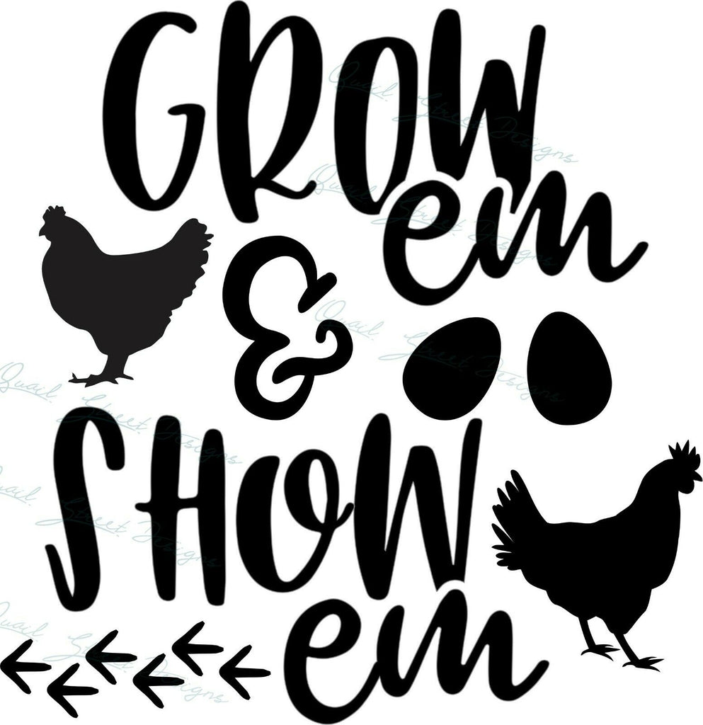 Grow Em & Show Em Chicken - Vinyl Decal Free Shipping #1345