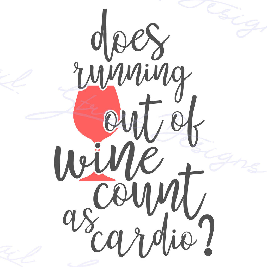 Does Running Out Of Wine Count As Cardio? - Vinyl Decal Free Shipping  #1192