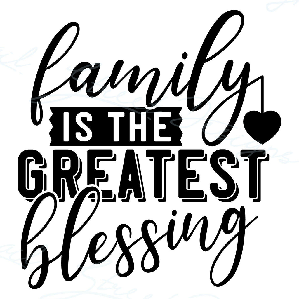 Family Is The Greatest Blessing - Vinyl Decal Free Shipping #2028