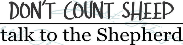 Don't Count Sheep Talk To The Shepherd - Vinyl Decal Free Shipping #93