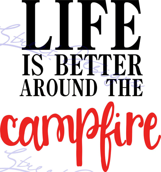 Life Is Better Around The Campfire - Vinyl Decal Free Shipping #955
