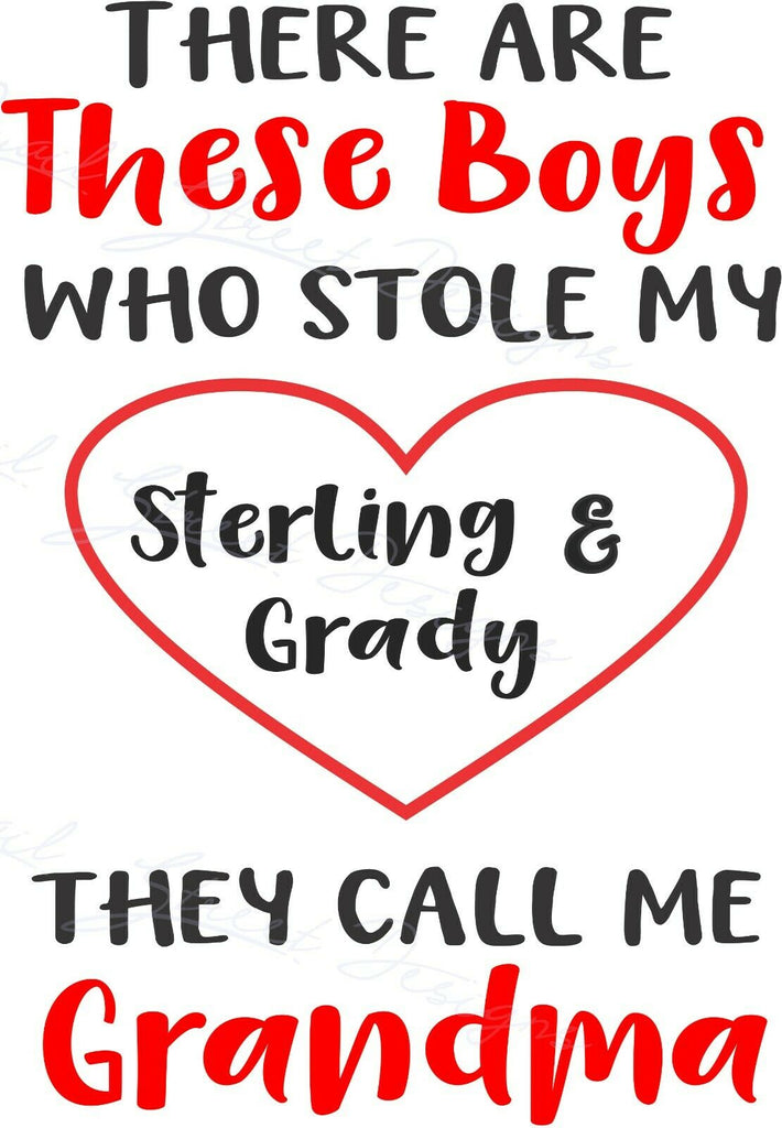 There Are These Boys That Stole My Heart They Call Me Grandma - Vinyl Decal Free Shipping #1985