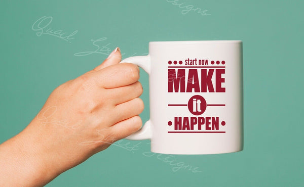 Start Now Make It Happen  - Vinyl Decal Free Shipping #407