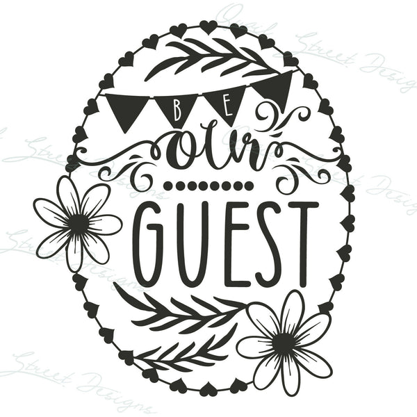 Be Our Guest - Visitor, Company, Guest Room, Home, B&B - Vinyl Decal Free Ship #148