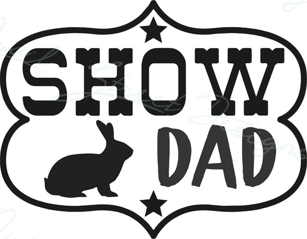 Show Dad - Rabbit - Vinyl Decal Free Shipping #1945