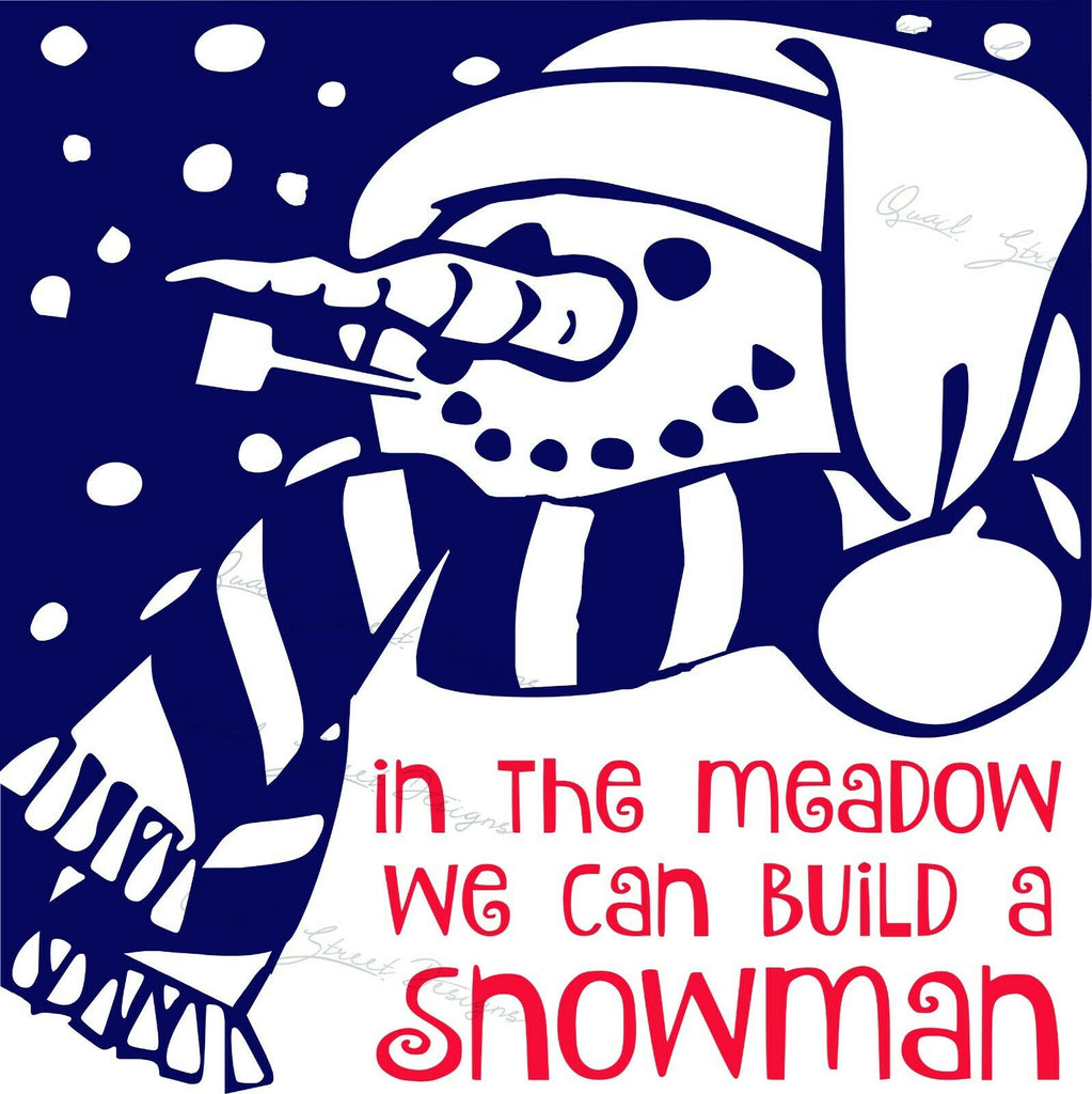 In The Meadow We Can Build A Snowman  - Vinyl Decal Free Shipping #307
