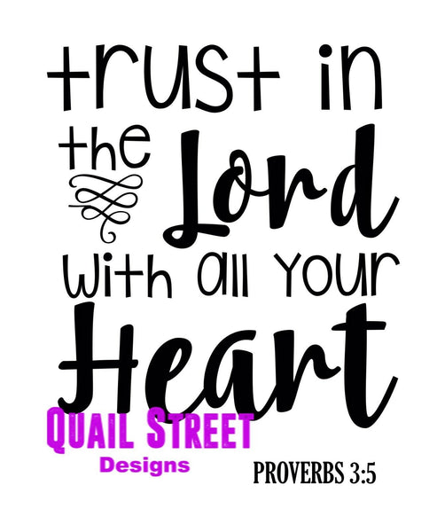 Trust In The Lord With All Your Heart Proverbs 3:5 - Vinyl Decal Free Ship 652