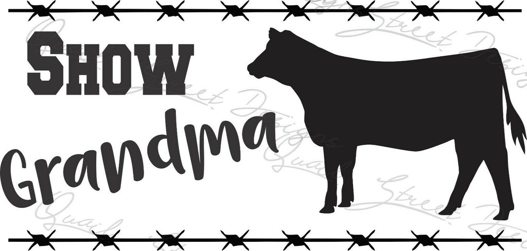 Show Grandma - Heifer Cattle - Vinyl Decal Free Shipping #1372
