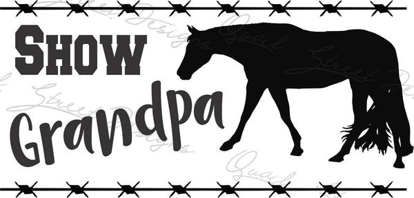 Show Grandpa - Horse Show - Vinyl Decal Free Shipping #1397