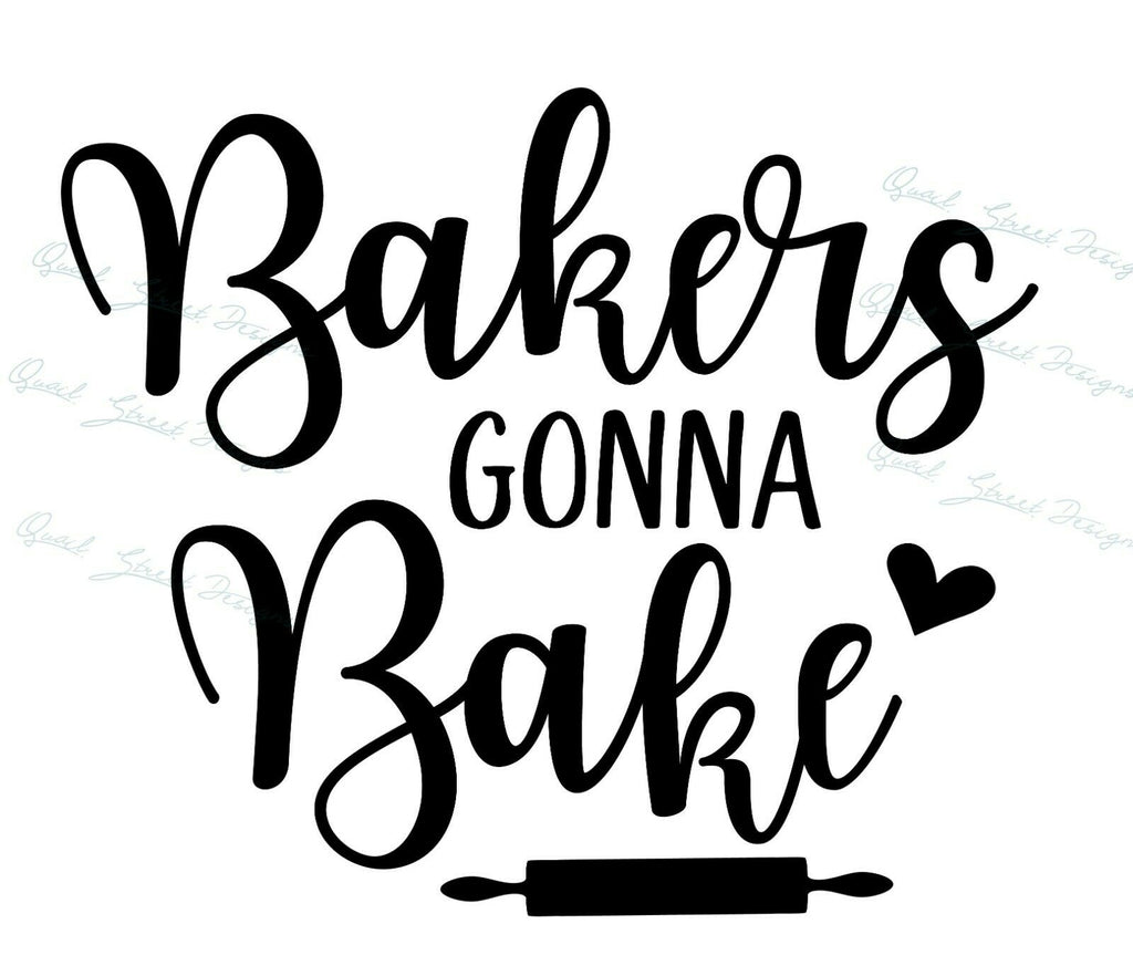 Bakers Gonna Bake - Kitchen Cooking - Vinyl Decal Free Ship #1330