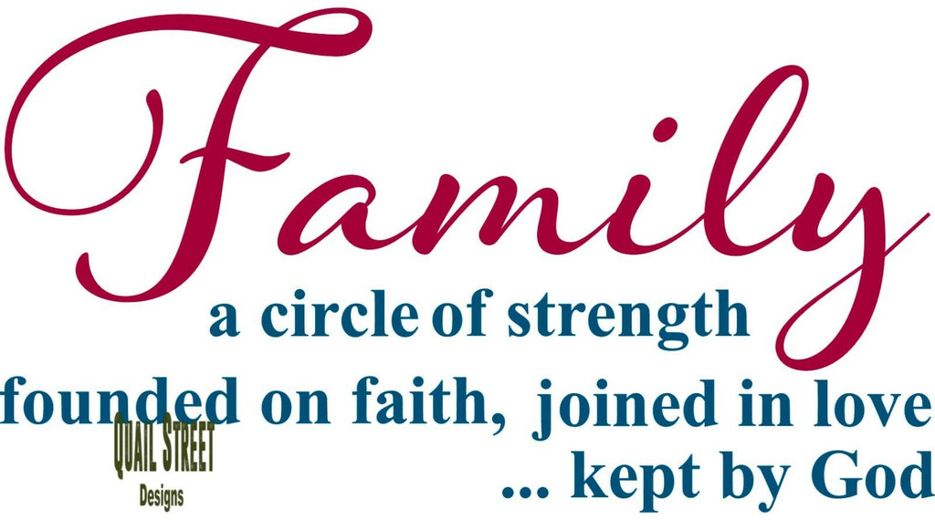 Family - A Circle of Strength Founded on Faith Joined In Love Kept By God - Vinyl Decal Free Shipping #321