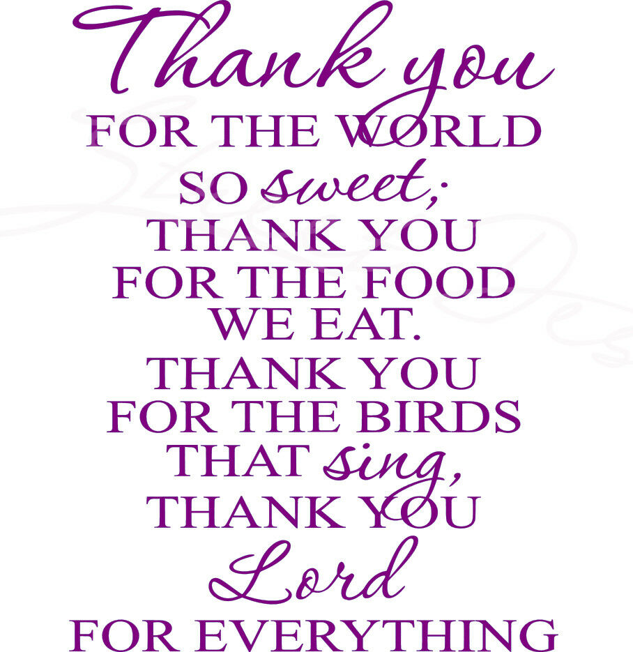 Thank You For The World So Sweet Thank You Lord For Everything  - Vinyl Decal  Free Shipping #454