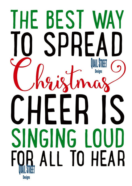 The Best Way To Spread Christmas Cheer Is Singing Loud For All To Hear - Vinyl Decal Free Shipping #162