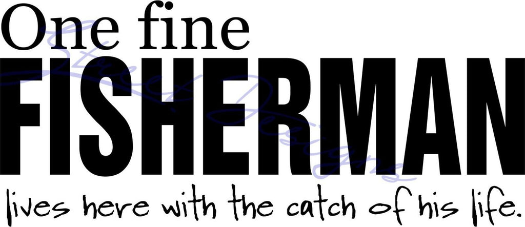 One Fine Fisherman Lives Here With The Catch Of His Life - Vinyl Decal Free Shipping #980