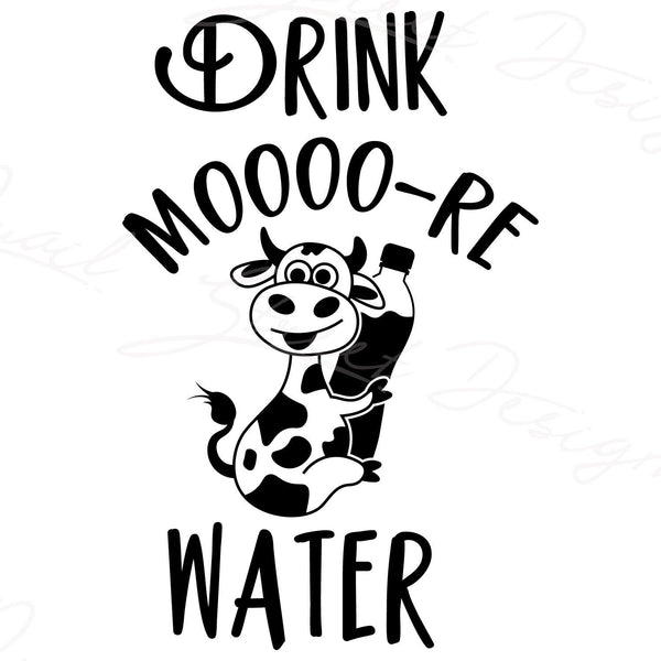 Drink More Moo Water - Vinyl Decal Free Shipping #1245F