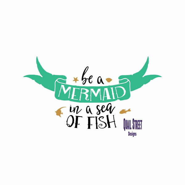 Be A Mermaid In A Sea Of Fish - Beach -  Vinyl Decal - Free Shipping #99