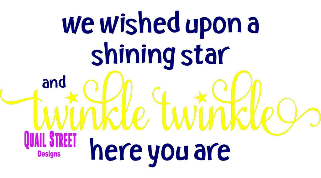 We Wished Upon A Shining Star Twinkle Twinkle Here You Are - Vinyl Decal 476