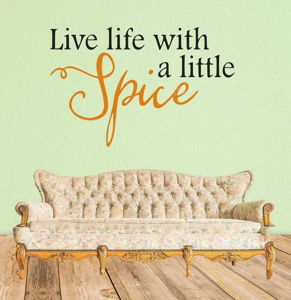 Live Life With A Little Spice - Vinyl Decal Free Shipping #401