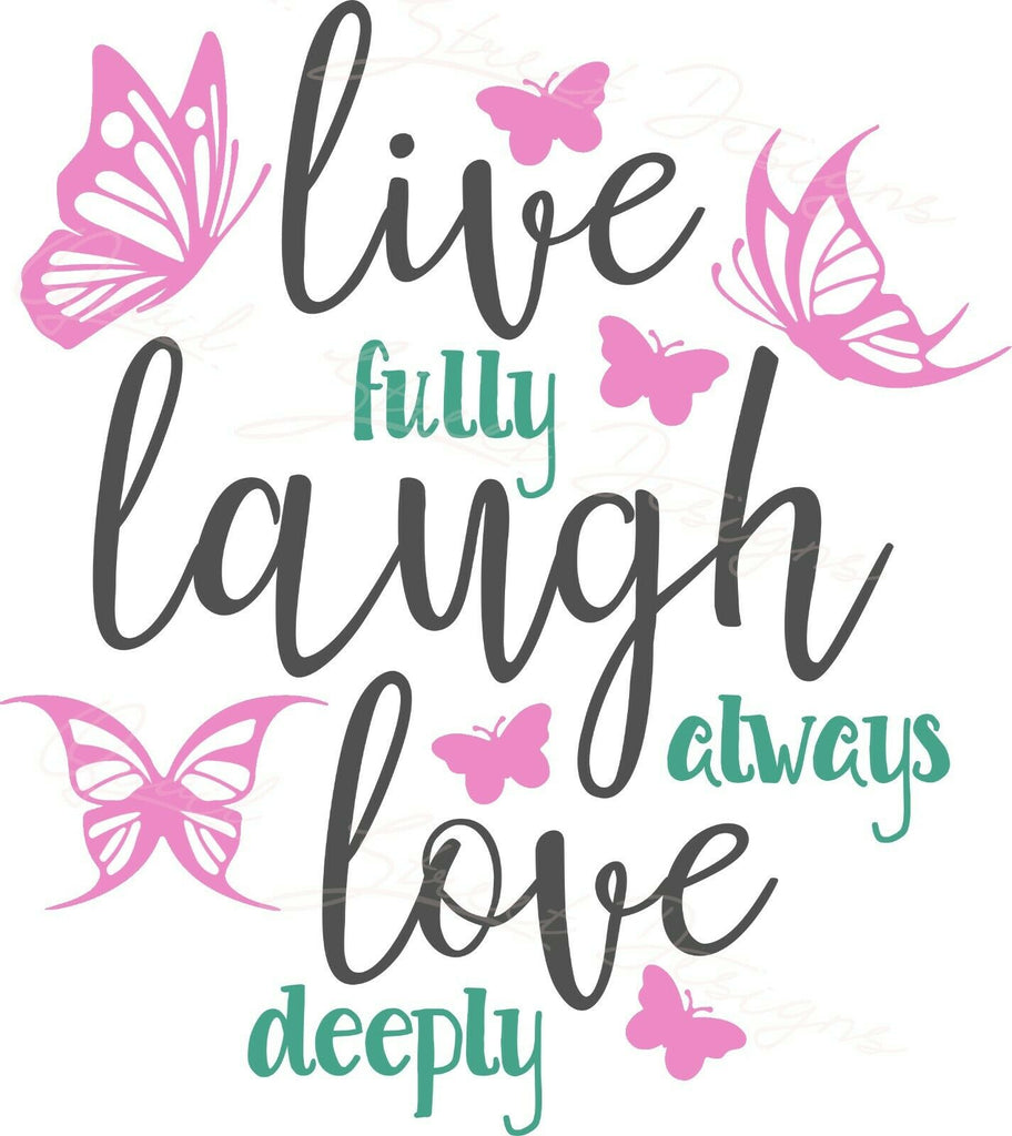 Live Fully Laugh Always Love Deeply - Vinyl Decal Free Shipping #1219