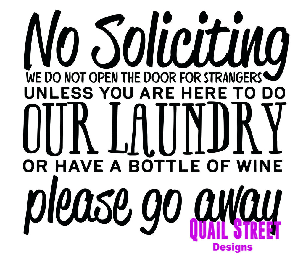 No Soliciting Unless You Are Here To Do Our Laundry - Vinyl Decal Free Shipping #627