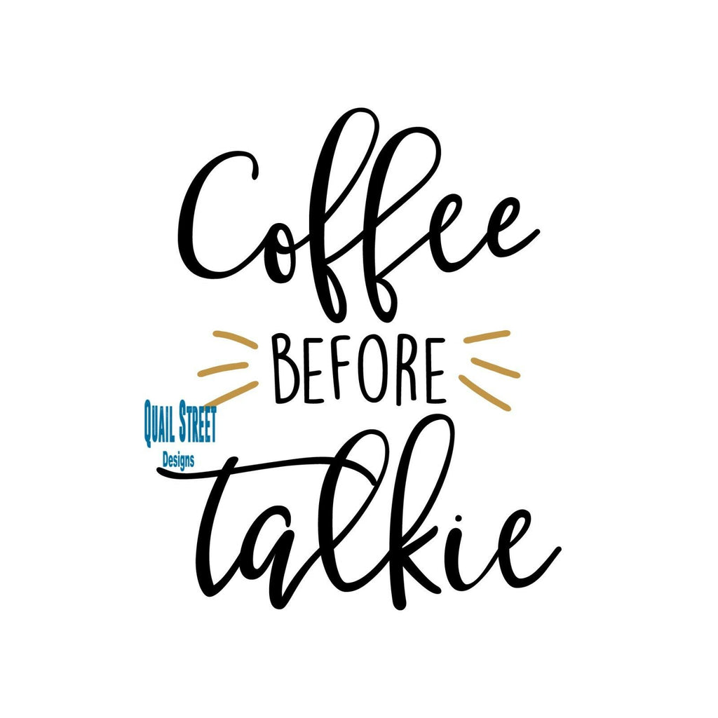Coffee Before Talkie  - Vinyl Decal Free Shipping #171