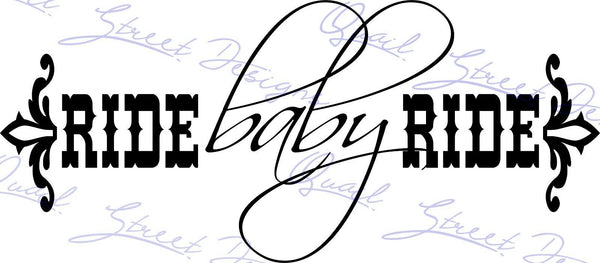 Ride Baby Ride - Vinyl Decal Free Shipping #975