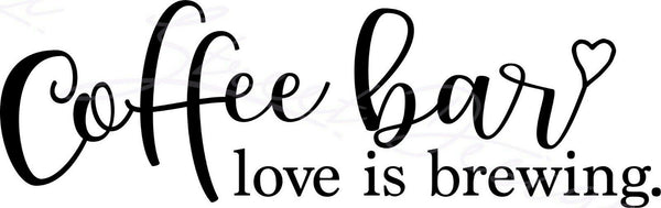 Coffee Bar - Love Is Brewing - Vinyl Decal Free Shipping #1512