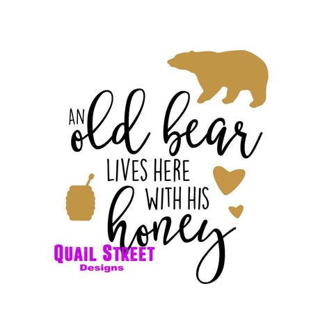 An Old Bear Lives Here With His Honey - Vinyl Decal Free Shipping #600