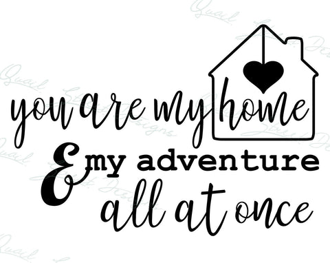 You Are My Home And My Adventure All At Once - Vinyl Decal Free Ship 140