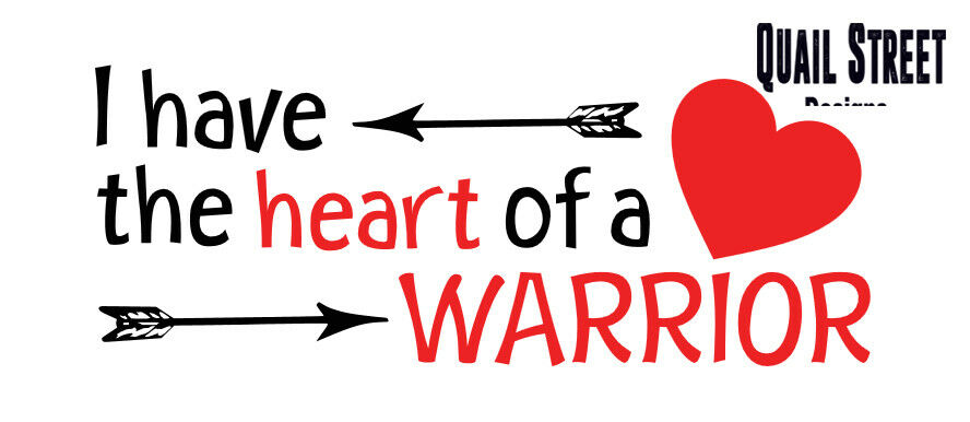 I Have The Heart Of A Warrior - Vinyl Decal Free Shipping #356