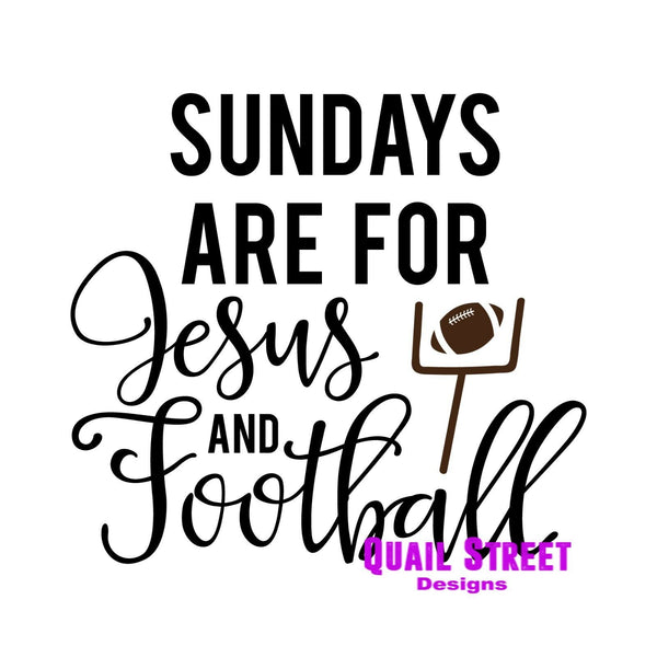 Sundays Are For Jesus and Football - Vinyl Decal Free Shipping #659