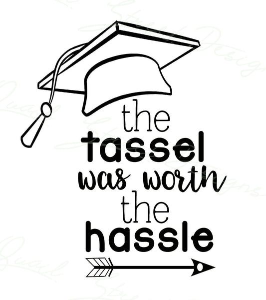 The Tassel Was Worth The Hassle - Vinyl Decal Free Shipping #106