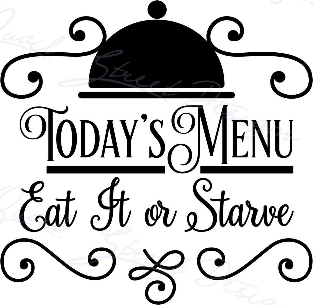 Today's Menu: Eat It Or Starve - Vinyl Decal Free Shipping 1171