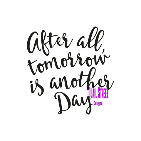 After All Tomorrow Is Another Day - Attitude - Vinyl Decal Free Ship 670