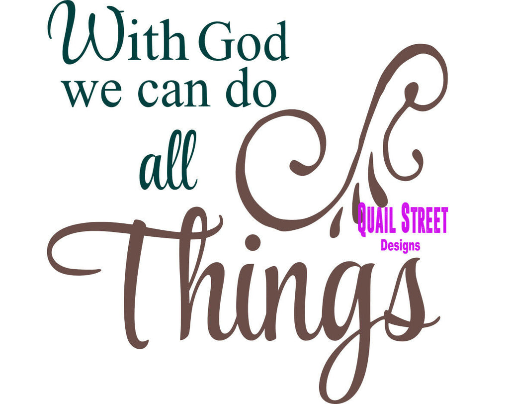 With God We Can Do All Things  - Vinyl Decal Free Ship 487 - Christian, Faith
