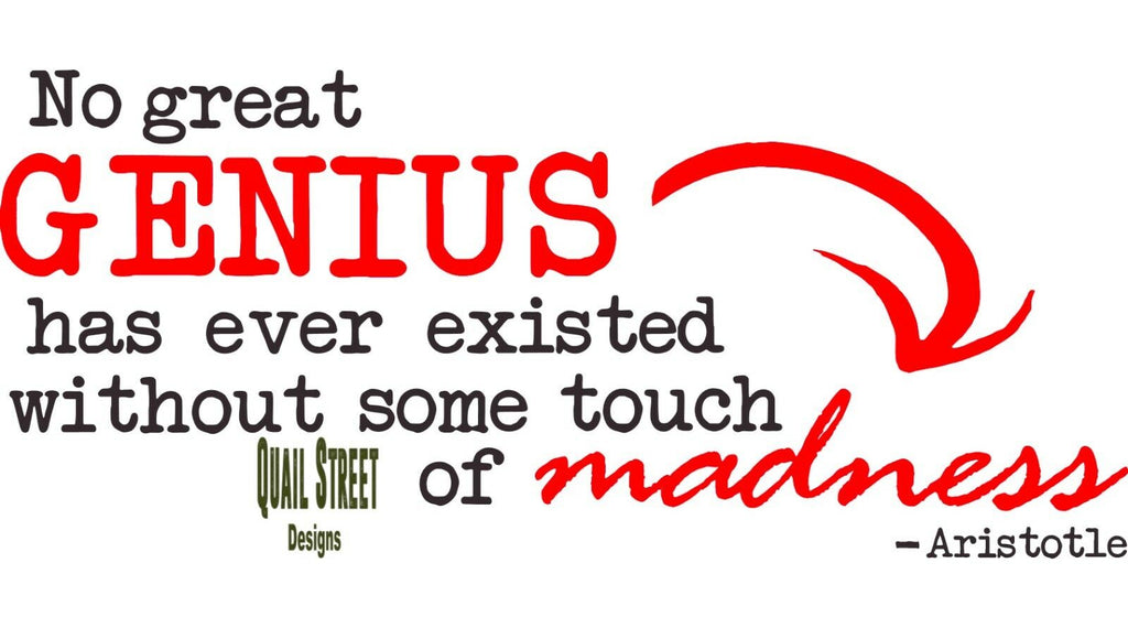 No Great Genius...Touch Of Madness - Aristotle - Vinyl Decal Free Shipping #431