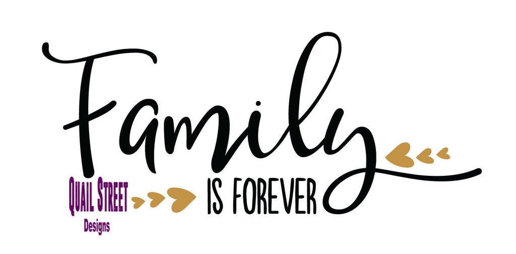Family Is Forever - Vinyl Decal Free Shipping #229
