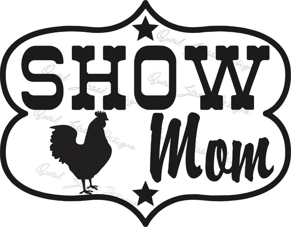 Show Mom Chicken Poultry -  Vinyl Decal Free Shipping #221