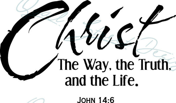 Christ - The Way The Truth & The Life- John 14:6 - Vinyl Decal Free Shipping #119