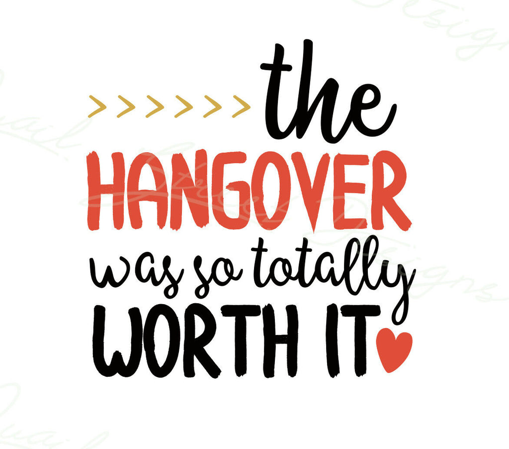 The Hangover Was So Totally Worth It - Vinyl Decal Free Shipping #218