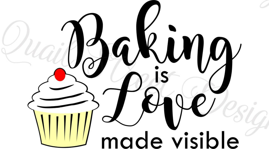 Baking Is Love Made Visible - Cupcake Baker Kitchen- Vinyl Decal Free Shipping #283