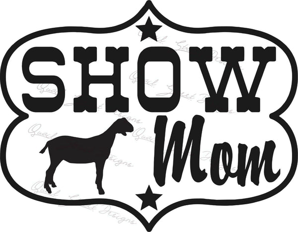 Show Mom - Goat  - Vinyl Decal Free Shipping #221