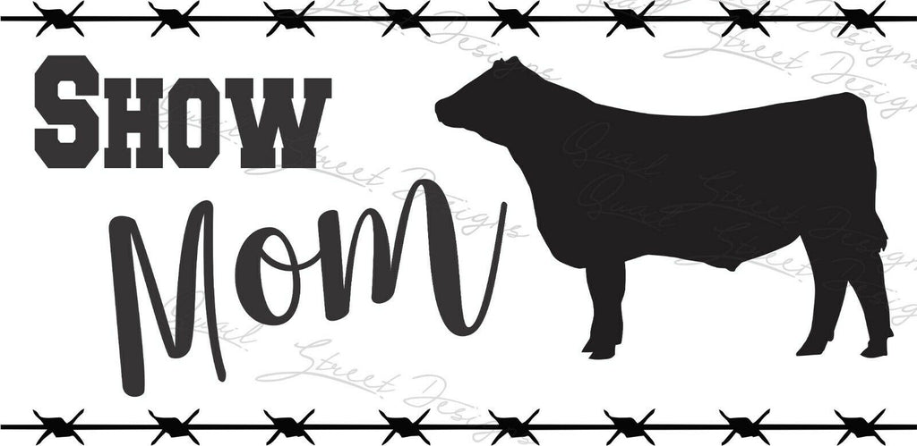 Show Mom - Steer Cattle - Vinyl Decal Free Shipping #1381