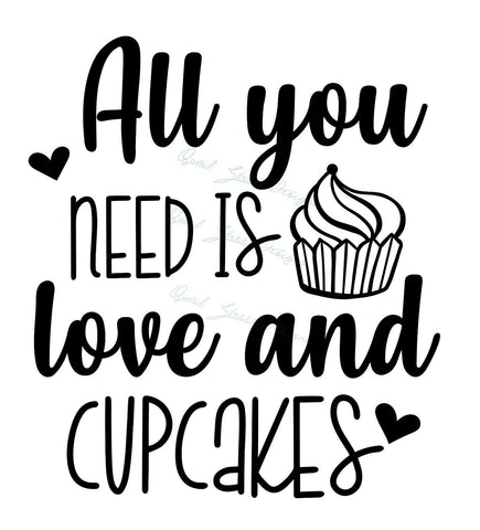 All You Need Is Love And Cupcakes - Vinyl Decal Free Shipping #1328