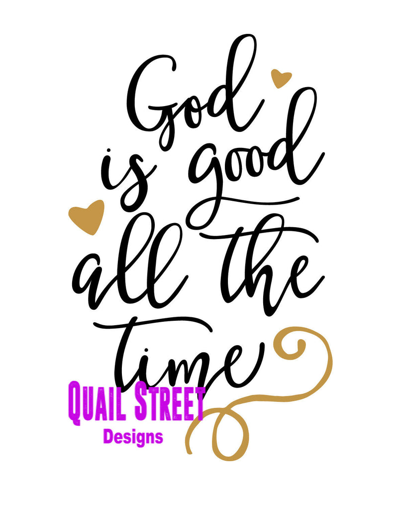 God Is Good All The Time  - Vinyl Decal Free Shipping #656