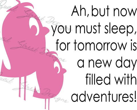 Ah, But For Now You Must Sleep For Tomorrow Is A New Day Filled With Adventure - #2004