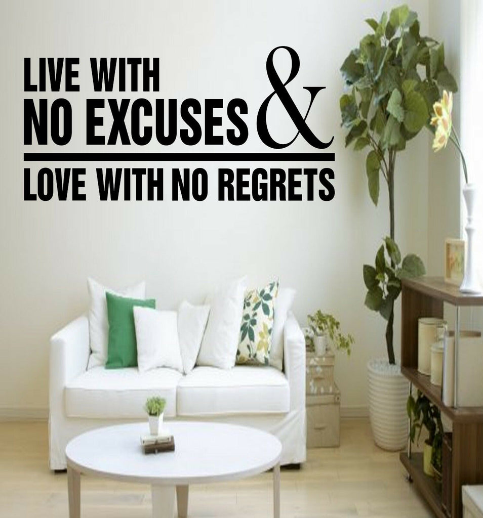 Live With No Excuses & Love With No Regrets - Vinyl Decal Free Shipping #1025